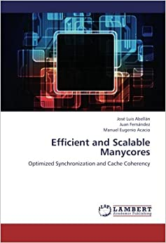 Book Efficient and Scalable Manycores: Optimized Synchronization and Cache Coherency