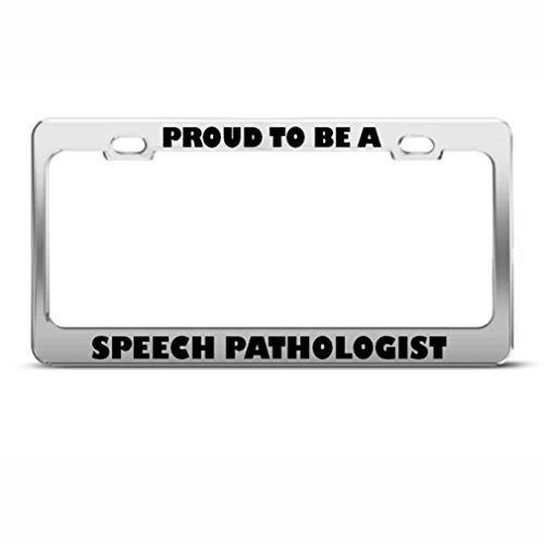 Proud To Be A Speech Pathologist Career Profession License Plate Frame Holder