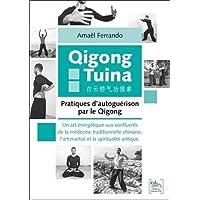 Pratiques d'autoguérison par le Qigong - Qigong Tuina
