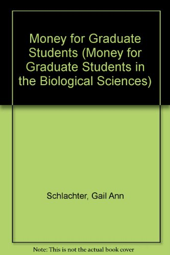 Money for Graduate Students in the Biological Sciences, 2010-2012 (Rsp Financia Aid Directories of Interest to Graduate Students)