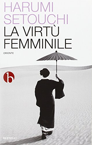 La virtù femminile Harumi Setouchi