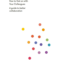 How to Get on With Your Colleagues: A guide to better collaboration (English Edition)