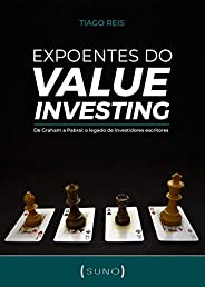 Expoentes do Value Investing: De Graham a Pabrai: o legado de investidores escritores