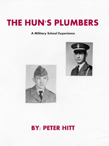 THE HUNS PLUMBERS A Military School Experience