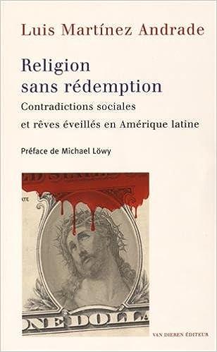 En ligne téléchargement Religion Sans Redemption. Contradictions Sociales et Reves Eveilles E N Amerique Latine epub pdf