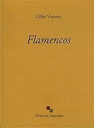 Flamencos par Gilles Vincent