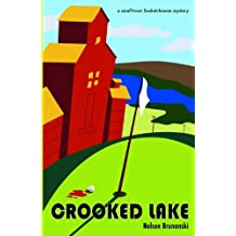 Crooked Lake (A small-town Saskatchewan Mystery Book 1)
