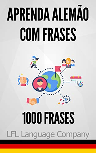 Aprenda Alemão com Frases: 1000 Frases para treinar.