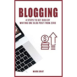 Blog: 4 Steps To Get Rich by Writing One Blog Post from Zero