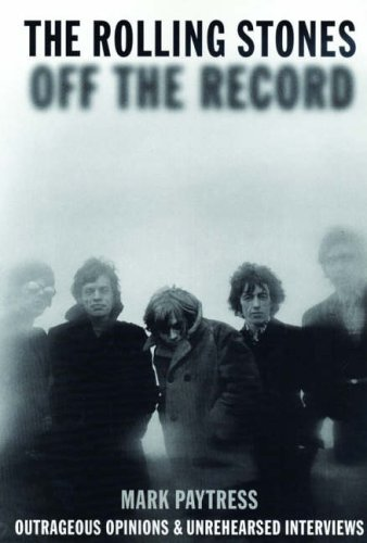 The 'Rolling Stones' Off the Record : Outrageous Opinions and Unrehearsed Interviews pdf