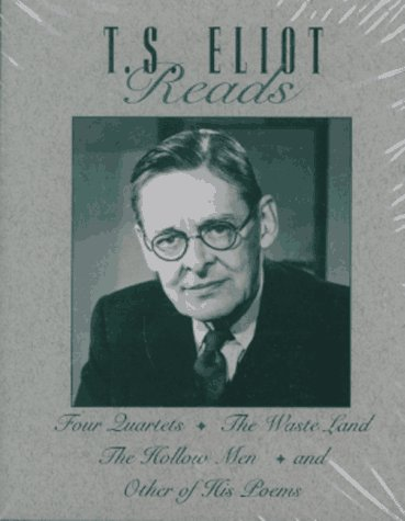 T.S. Eliot Reads: Four Quartets, the Waste Land, the Hollow Men, and Other of His Poems/Audio Cassettes (The Great Voices of the 20th Century)