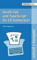 JavaScript und TypeScript für C#-Entwickler (schnell + kompakt 56)