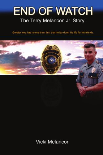 End of Watch: The Terry Melancon Jr.Story