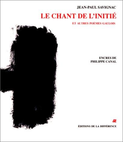 Le Chant de l'initié et autres poèmes gaulois (Jean-paul Savignac)