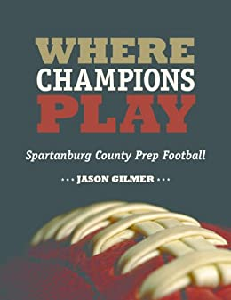 Where Champions Play: Spartanburg County Prep Football