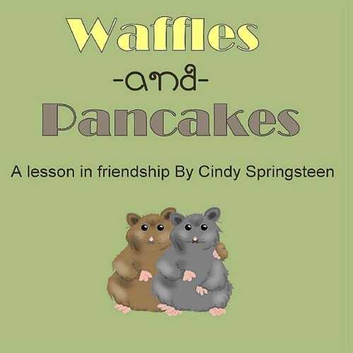 Waffles and Pancakes: A Lesson In Friendship (Waffles & Pancakes) (Volume 1) PDF