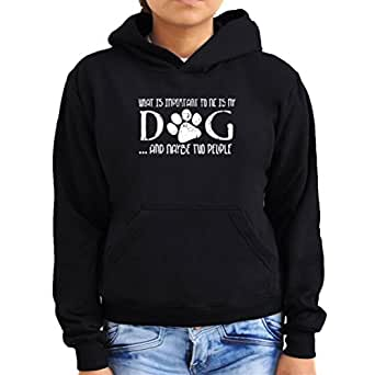 What is important to me is my dog and maybe two people Women Hoodie
