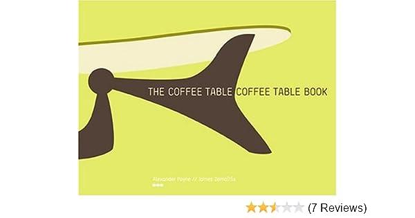 Coffee Table Coffee Table Book Alexander Payne James Zemaitis