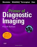 img - for Primer of Diagnostic Imaging with CD-ROM, 4e (Weissleder, Primer of Diagnostic Imaging) book / textbook / text book