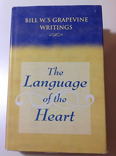 The Language of the Heart: Bill W's Grapevine Writings by Brand: The AA Grapevine