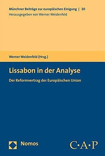 Lissabon in der Analyse: Der Reformvertrag der Europäischen Union (Munchner Beitrage Zur Europaischen Einigung, Band 20)