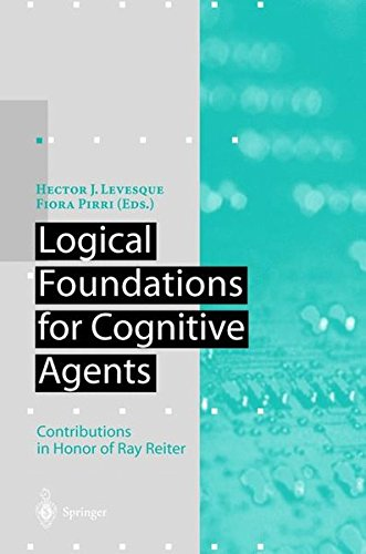 Logical Foundations for Cognitive Agents: Contributions in Honor of Ray Reiter (Artificial Intelligence) por Hector J. Levesque