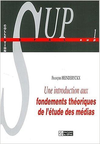 Livres Une introduction aux fondements théoriques de l'étude des médias. : 2e édition pdf, epub ebook