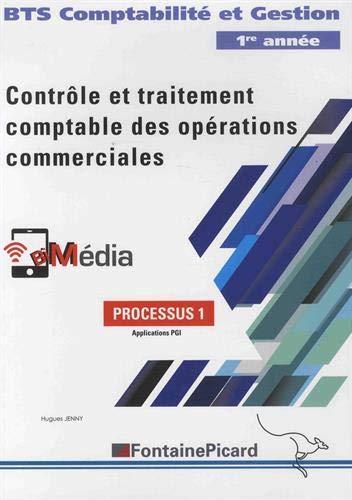 Processus 1 Contrôle et traitement comptable des opérations commerciales BTS comptabilité et gestion Broché – 4 mai 2018 Hugues Jenny Fontaine Picard 2744629561
