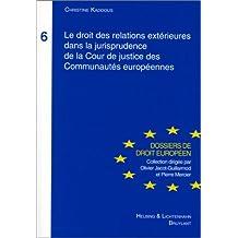 Le Droit des relations extérieures dans la jurisprudence de la cour de justice des communautés européennes