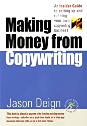 Making Money From Copywriting: An insider guide to setting up and running your own copywriting business