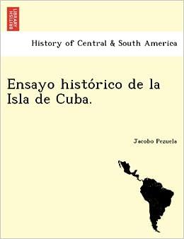 Ensayo histórico de la Isla de Cuba.