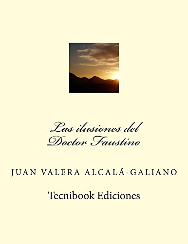 Las ilusiones del Doctor Faustino (Spanish Edition) - Galiano Collection