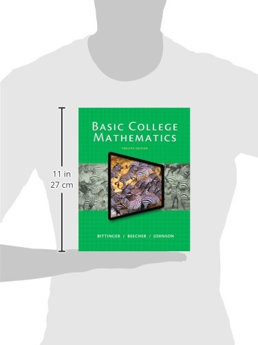 Basic College Mathematics Plus NEW MyMathLab with Pearson eText -Access Card Package (12th Edition)