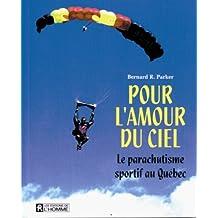 Pour l'amour du ciel: Le parachutisme sportif au Québec