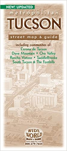 Metropolitan Tucson Street Map & Guide: Wide World Maps & MORE ...