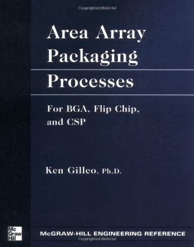 Area Array Packaging Processes: for BGA, Flip Chip, and CSP-cover