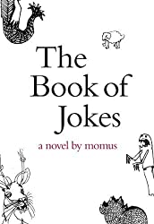 The Book of Jokes: A Novel by Momus (British Literature Series) by Momus, Momus (2009) Paperback