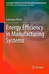 Energy Efficiency in Manufacturing Systems (Sustainable Production, Life Cycle Engineering and Management)
