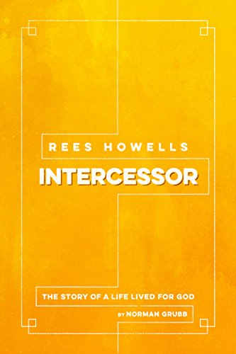 Rees Howells: Intercessor [Norman Grubb] (Tapa Blanda)