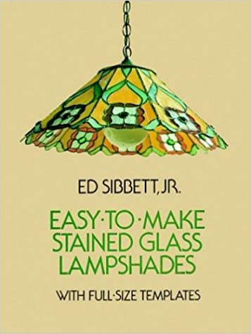 Amazon easy to make stained glass lampshades with full size amazon easy to make stained glass lampshades with full size templates 0800759239979 ed sibbett jr books maxwellsz