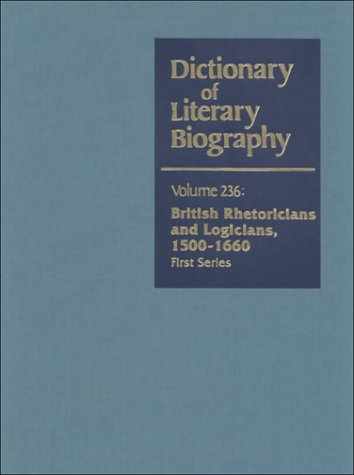 Download British Rhetoricians and Logicians, 1500-1660 (First Series) (Dictionary of Literary Biography, Vol. 236) PDF