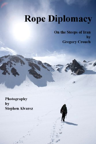 - Rope Diplomacy: On the Steeps in Iran