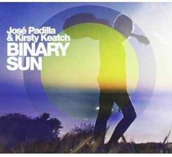 Binary Sun: José Padilla, Kirsty Keatch: Amazon.es: Música