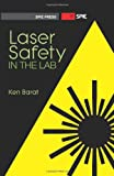 Laser Safety in the Lab (SPIE Press Monograph PM212)