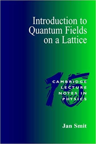 Introduction Quantum Fields Lattice (Cambridge Lecture Notes in Physics)