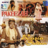 Selected Songs from PAKEEZAH and RAZIA SULTAN