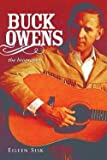 img - for Eileen Sisk: Buck Owens : The Biography (Paperback); 2012 Edition book / textbook / text book