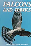 img - for Falcons and Hawks (Great Creatures of the World) book / textbook / text book