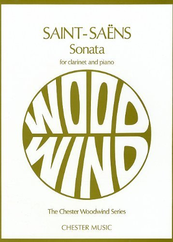 Camille Saint-Saens: Sonata for Clarinet and Piano Op.167 (Chester Woodwind Series of Graded Pieces) by (2000-03-01)