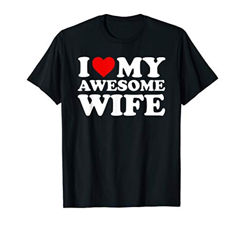 Mens I Love My Awesome Wife T-Shirt with Heart ()